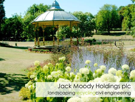 Jack Moody Holdings plc landscapingrecyclingcivil engineering.