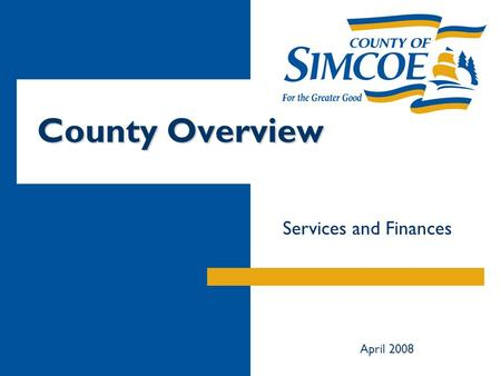 County Overview Services and Finances April 2008.
