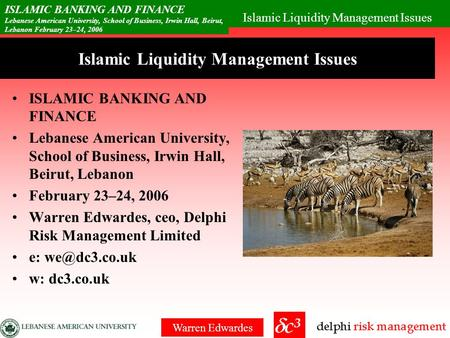 Islamic Liquidity Management Issues ISLAMIC BANKING AND FINANCE Lebanese American University, School of Business, Irwin Hall, Beirut, Lebanon February.