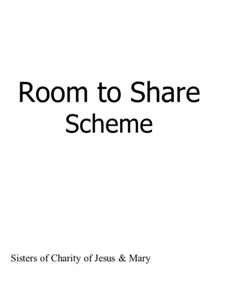 Room to Share Scheme Sisters of Charity of Jesus & Mary.