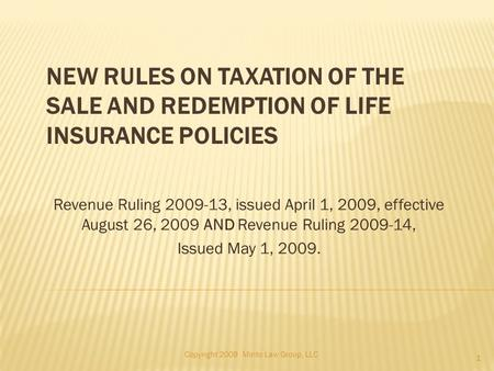Revenue Ruling 2009-13, issued April 1, 2009, effective August 26, 2009 AND Revenue Ruling 2009-14, Issued May 1, 2009. NEW RULES ON TAXATION OF THE SALE.