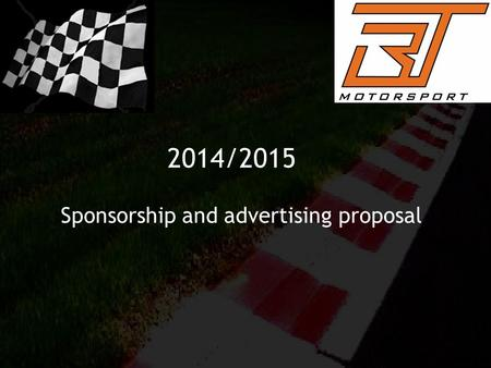 2014/2015 Sponsorship and advertising proposal. Driver profile Motorsport history Drivers objective Sponsorship & advertising Race championship Sponsorship.