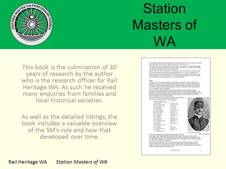 Rail Heritage WA Station Masters of WA Station Masters of WA This book is the culmination of 30 years of research by the author who is the research officer.
