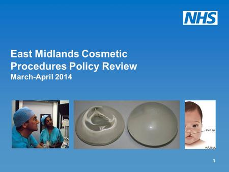 East Midlands Cosmetic Procedures Policy Review March-April 2014 1.