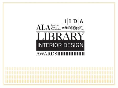 The Library Interior Design Awards honor international excellence in library Interior Design. Award winners demonstrate excellence in aesthetics, design,