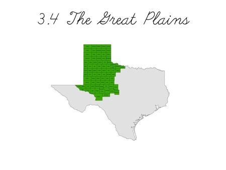 3.4 The Great Plains. The High Plains The Texas Great Plains includes two subregions: The High Plains and the Edwards Plateau. The High Plains subregion.