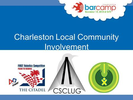 Charleston Local Community Involvement. The Charleston, South Carolina Linux Users Group (CSCLUG) is dedicated to the awareness, advancement and development.