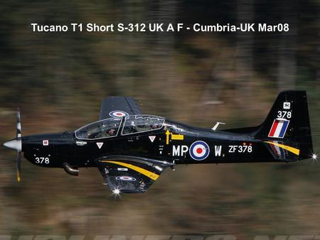 Tucano T1 Short S-312 UK A F - Cumbria-UK Mar08. Stampe-Vertongen SV-4C - Headcorn-UK Abr08.