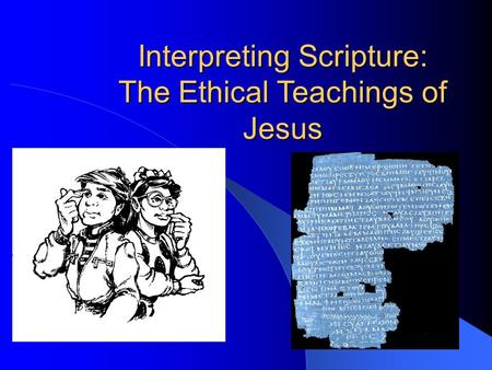 Interpreting Scripture: The Ethical Teachings of Jesus.