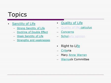 Topics Quality of Life Sanctity of Life Right to Life