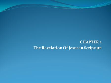 CHAPTER 2 The Revelation Of Jesus in Scripture. How to Locate and Read Bible References Jn 1:1-18 1. Jn—abbreviated title of the book 2. First number—chapter.
