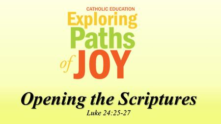 Opening the Scriptures Luke 24:25-27