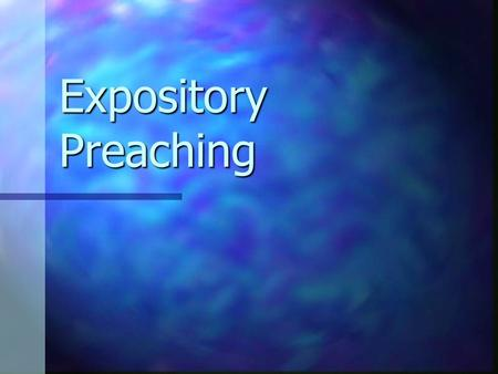Expository Preaching.