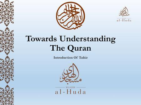 Towards Understanding The Quran Introduction Of Tafsir.
