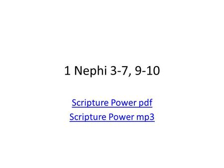 1 Nephi 3-7, 9-10 Scripture Power pdf Scripture Power mp3.