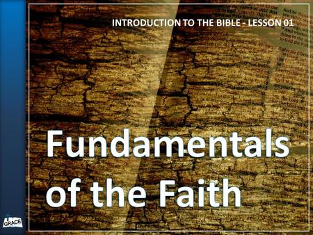 INTRODUCTION TO THE BIBLE - LESSON 01. Explain origin of the Bible Provide Brief overview of the Bible Present main themes of the Bible Reinforce the.