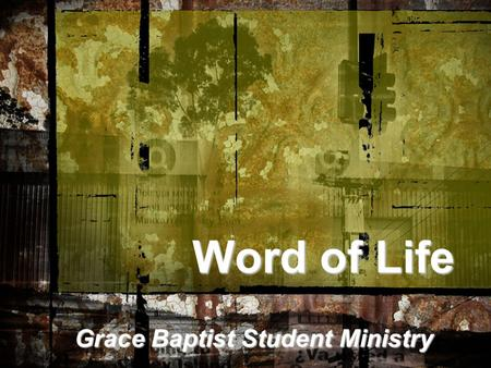 "Word of Life Grace Baptist Student Ministry. ""The Form"" ""The Form"""