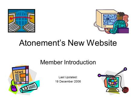 Atonement's New Website Member Introduction Last Updated: 19 December 2006.