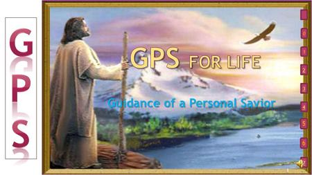 Guidance of a Personal Savior 2 3 4 7 0 1 5 6 1 2 2.