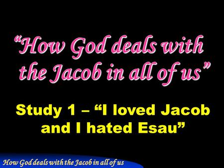"""How God deals with the Jacob in all of us"""