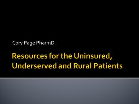 Cory Page PharmD..  Understand the economic burden of medications.  Is the newest medication always the best medication?  Review cost saving measures.