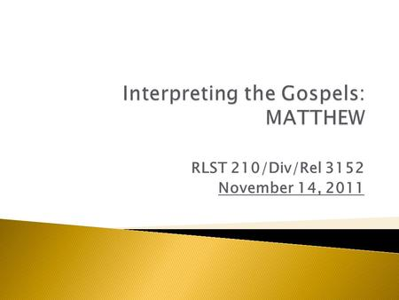 RLST 210/Div/Rel 3152 November 14, 2011.  3:10-4:10 Plenary Lecture  4:10-5:10 Your Papers: Discussion Groups ◦ Group 1 G25, Leader 1: Monica Weber.