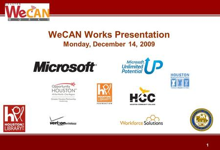 1 WeCAN Works Presentation Monday, December 14, 2009.