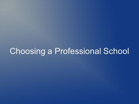 Choosing a Professional School. OHLPA Office of Health and Legal Professions Advising Pre-Health Advising Academic Advising Center – Farrior Hall Second.