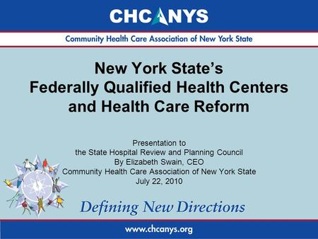 New York State's Federally Qualified Health Centers and Health Care Reform Presentation to the State Hospital Review and Planning Council By Elizabeth.