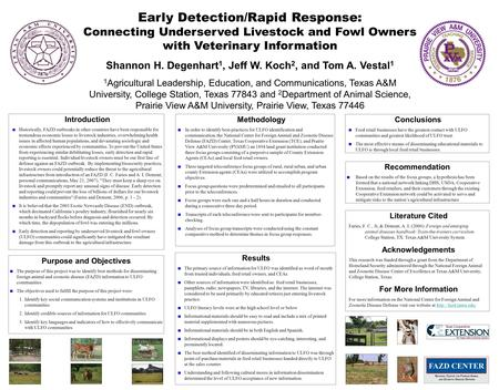 Early Detection/Rapid Response: Connecting Underserved Livestock and Fowl Owners with Veterinary Information Shannon H. Degenhart 1, Jeff W. Koch 2, and.