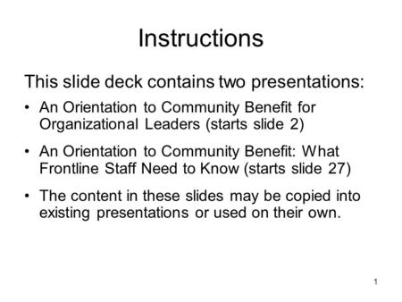 Instructions This slide deck contains two presentations:
