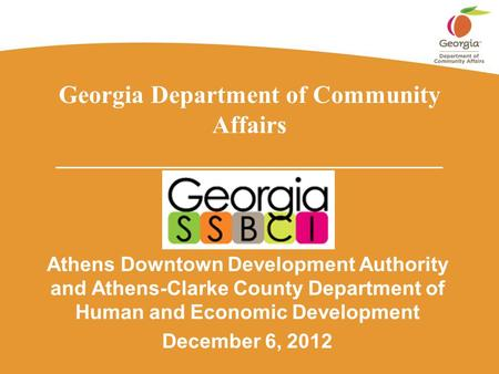 Georgia Department of Community Affairs _______________________________ Athens Downtown Development Authority and Athens-Clarke County Department of Human.