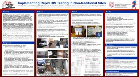 Implementing Rapid HIV Testing in Non-traditional Sites Gratian Salaru, M.D. 1, Evan M. Cadoff, M.D. 1, Sindy M. Paul, M.D. 2, Vivian H. Shih, BA 1, Dolores.