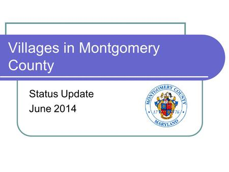 Villages in Montgomery County Status Update June 2014.