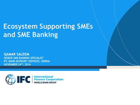 Ecosystem Supporting <strong>SMEs</strong> and <strong>SME</strong> Banking