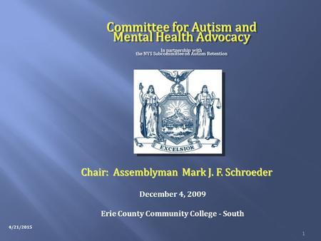 1 Committee for Autism and Mental Health Advocacy In partnership with the NYS Subcommittee on Autism Retention Committee for Autism and Mental Health Advocacy.