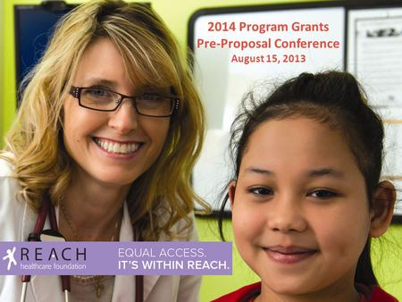 2014 Program Grants Pre-Proposal Conference August 15, 2013.