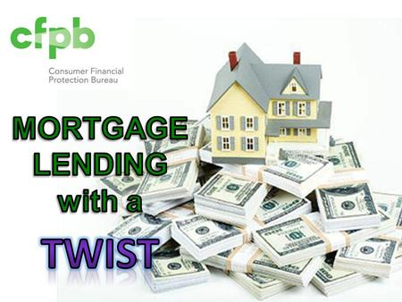 CFPB Overview Overview International Remittance Transfers – Reg. E Escrow Requirements – Reg. Z High Cost Mortgage and Counseling - Reg. Z & X Ability.