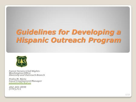 Guidelines for Developing a Hispanic Outreach Program Forest Service Civil Rights Washington Office Diversity and Outreach Branch Pedro M. Nieto Equal.