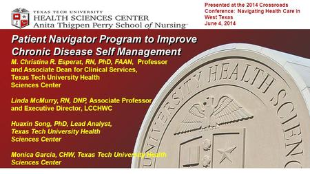 Patient Navigator Program to Improve Chronic Disease Self Management M. Christina R. Esperat, RN, PhD, FAAN, Professor and Associate Dean for Clinical.