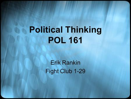 Political Thinking POL 161 Erik Rankin Fight Club 1-29.