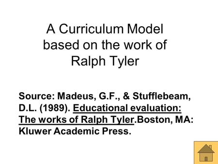 A Curriculum Model based on the work of Ralph Tyler