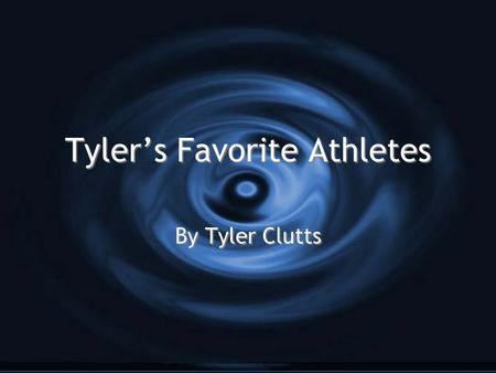 Tyler's Favorite Athletes By Tyler Clutts. Table Of Contents 1. Steve Young8.Michael Jordan 2. Jerry Rice9.Shawn White 3. Cael Sanderson10. 4. David Carr.