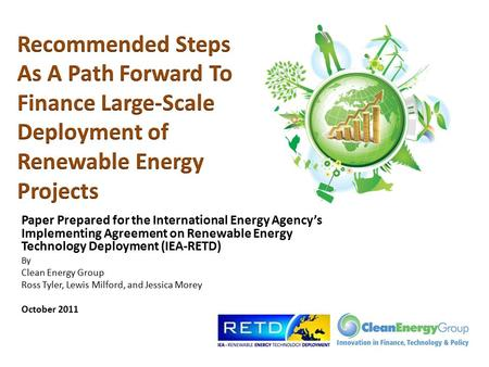 Paper Prepared for the International Energy Agency's Implementing Agreement on Renewable Energy Technology Deployment (IEA-RETD) By Clean Energy Group.