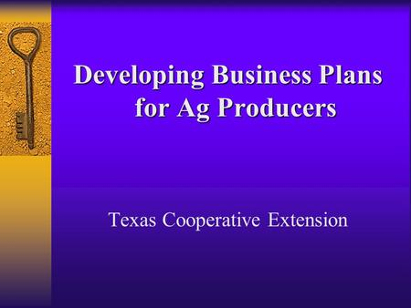 Developing Business Plans for Ag Producers Texas Cooperative Extension.