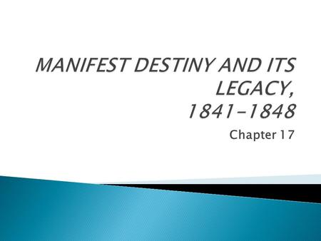 MANIFEST DESTINY AND ITS LEGACY,