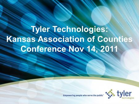 Tyler Technologies: Kansas Association of Counties Conference Nov 14, 2011.