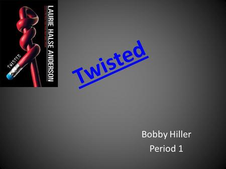 Twisted Bobby Hiller Period 1. Author Laurie Halse Anderson Also by Laurie Anderson: Winter Girls Prom Chains Catalyst Speak Fever 1793 Novels Children's.