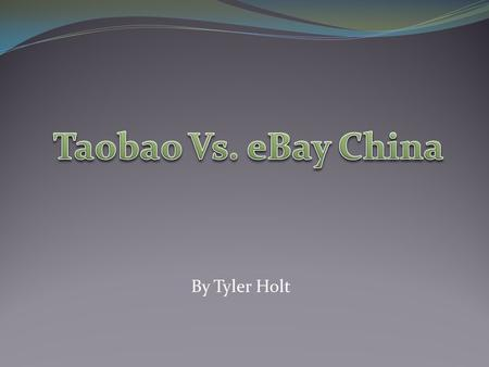 By Tyler Holt. At Glance Ebay China Taobao Major Issues Case Questions Quiz Outline.