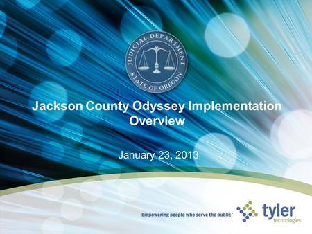 Jackson County Odyssey Implementation Overview January 23, 2013.